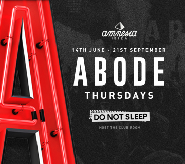 Abode Do Not Sleep Amnesia Ibiza 2018